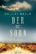 Cover-Bild zu Meyer, Philipp: Der erste Sohn (eBook)