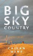 Cover-Bild zu Wink, Callan: Big Sky Country (eBook)