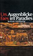 Cover-Bild zu Faes, Urs: Augenblicke im Paradies