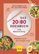 Cover-Bild zu Riedl, Matthias: Das 20:80-Kochbuch für Berufstätige