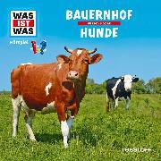 Cover-Bild zu Haderer, Kurt: WAS IST WAS Hörspiel. Bauernhof / Hunde (Audio Download)