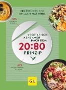Cover-Bild zu Riedl, Matthias: Vegetarisch abnehmen nach dem 20:80 Prinzip (eBook)