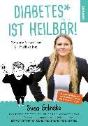 Cover-Bild zu Riedl, Matthias: Diabetes ist heilbar! (eBook)