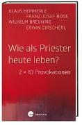 Cover-Bild zu Bode, Franz-Josef: Wie als Priester heute leben?