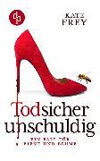 Cover-Bild zu Todsicher unschuldig (eBook) von Frey, Kate