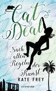 Cover-Bild zu Cat Deal - Nach allen Regeln der Kunst von Frey, Kate