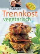 Cover-Bild zu Trennkost vegetarisch von Summ, Ursula