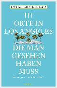 Cover-Bild zu Posey, Julia: 111 Orte in Los Angeles, die man gesehen haben muss (eBook)