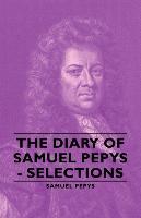 Cover-Bild zu Pepys, Samuel: The Diary of Samuel Pepys - Selections
