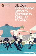 Cover-Bild zu Carr, J.L.: How Steeple Sinderby Wanderers Won the F.A. Cup (eBook)