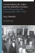 Cover-Bild zu Osterloh, Jörg: »Ausschaltung der Juden und des jüdischen Geistes«