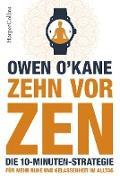 Cover-Bild zu eBook Zehn vor Zen - Die 10-Minuten-Strategie. Für mehr Ruhe und Gelassenheit im Alltag