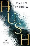 Cover-Bild zu Farrow, Dylan: Hush (eBook)