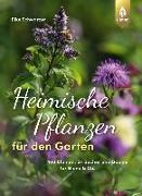 Cover-Bild zu Schwarzer, Elke: Heimische Pflanzen für den Garten