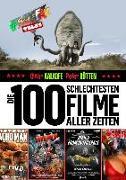 Cover-Bild zu eBook Die 100 schlechtesten Filme aller Zeiten