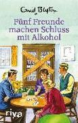 Cover-Bild zu eBook Fünf Freunde machen Schluss mit Alkohol