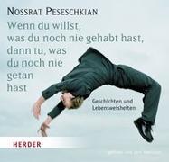 Cover-Bild zu Wenn du willst, was du noch nie gehabt hast, dann tu, was du noch nie getan hast von Peseschkian, Nossrat