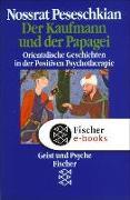Cover-Bild zu Der Kaufmann und der Papagei (eBook) von Peseschkian, Nossrat