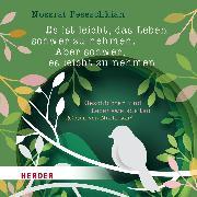 Cover-Bild zu Es ist leicht, das Leben schwer zu nehmen. Aber schwer, es leicht zu nehmen (Audio Download) von Peseschkian, Nossrat