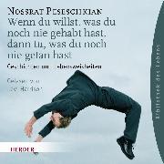 Cover-Bild zu Wenn du willst, was du noch nie gehabt hast, dann tu, was du noch nie getan hast (Audio Download) von Peseschkian, Nossrat