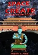 Cover-Bild zu Price, Robert G.: SPACE TO CREATE IN CHINESE SCIENCE FICTION