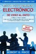 Cover-Bild zu Price, Robert G.: NEGOCIO DE COMERCIO ELECTRÓNICO DE CERO AL ÉXITO! 2 LIBROS EN 1