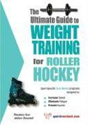 Cover-Bild zu Price, Robert G: Ultimate Guide to Weight Training for Roller Hockey