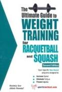 Cover-Bild zu Price, Robert G: Ultimate Guide to Weight Training for Racquetball & Squash