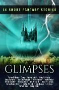 Cover-Bild zu Partner, Kevin: Glimpses: A Collection of 16 Short Fantasy Stories (eBook)