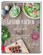 Cover-Bild zu Gesund kochen ist Liebe von Pachala, Veronika