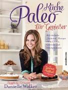 Cover-Bild zu Paleo-Küche für Genießer von Walker, Danielle