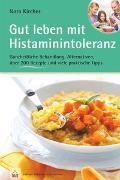 Cover-Bild zu Gut leben mit Histaminintoleranz von Kircher, Nora