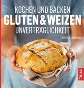 Cover-Bild zu Kochen und Backen: Gluten- & Weizen-Unverträglichkeit von Snowdon, Bettina