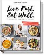 Cover-Bild zu Live Fast. Eat Well von Schuster, Denise Renée