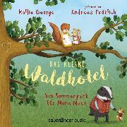 Cover-Bild zu eBook Das kleine Waldhotel - Ein Sommergast für Mona Maus (Ungekürzte Lesung mit Musik)