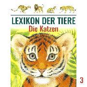 Cover-Bild zu eBook Lexikon der Tiere, Folge 3: Die Katzen