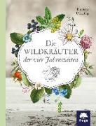 Cover-Bild zu Die Wildkräuter der vier Jahreszeiten von Dettling, Daniela