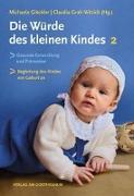 Cover-Bild zu Die Würde des kleinen Kindes von Glöckler, Michaela (Hrsg.)