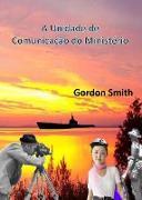 Cover-Bild zu Smith, Gordon: A Unidade de Comunicação do Ministério (eBook)