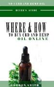 Cover-Bild zu Smith, Gordon: Where And How To Buy CBD And Hemp Oil Online (eBook)