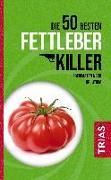 Cover-Bild zu Die 50 besten Fettleber-Killer (eBook) von Worm, Nicolai