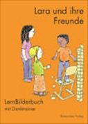 Cover-Bild zu Lara und ihre Freunde. LernBilderbuch von Reichen, Jürgen