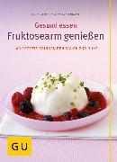 Cover-Bild zu Fruktosearm genießen (eBook) von Kamp, Anne