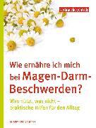 Cover-Bild zu Wie ernähre ich mich bei Magen-Darm-Beschwerden? (eBook) von Schäfer, Christiane