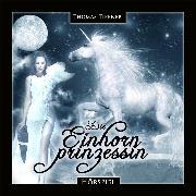 Cover-Bild zu Die Einhornprinzessin (Audio Download) von Tippner, Thomas