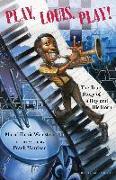 Cover-Bild zu Play, Louis, Play!: The True Story of a Boy and His Horn von Weinstein, Muriel Harris