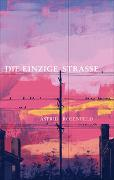 Cover-Bild zu Rosenfeld, Astrid: Die einzige Strasse