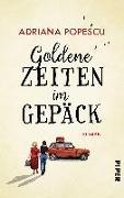 Cover-Bild zu Popescu, Adriana: Goldene Zeiten im Gepäck