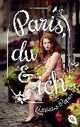 Cover-Bild zu Popescu, Adriana: Paris, du und ich