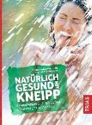 Cover-Bild zu Natürlich gesund mit Kneipp von Bachmann, Robert